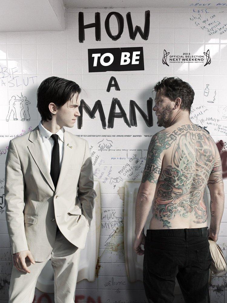 როგორ გახდე მამაკაცი / How to Be a Man
