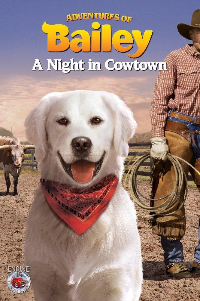 ბეილის თავგადასავალი / Adventures of Bailey: A Night in Cowtown