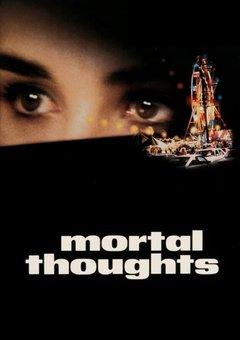 მომაკვდავის ფიქრები / Mortal Thoughts