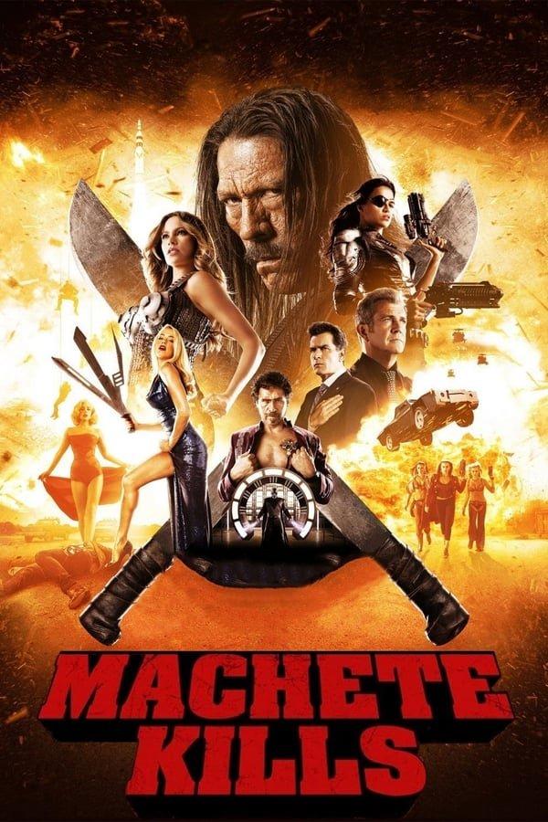 მაჩეტე კლავს / Machete Kills