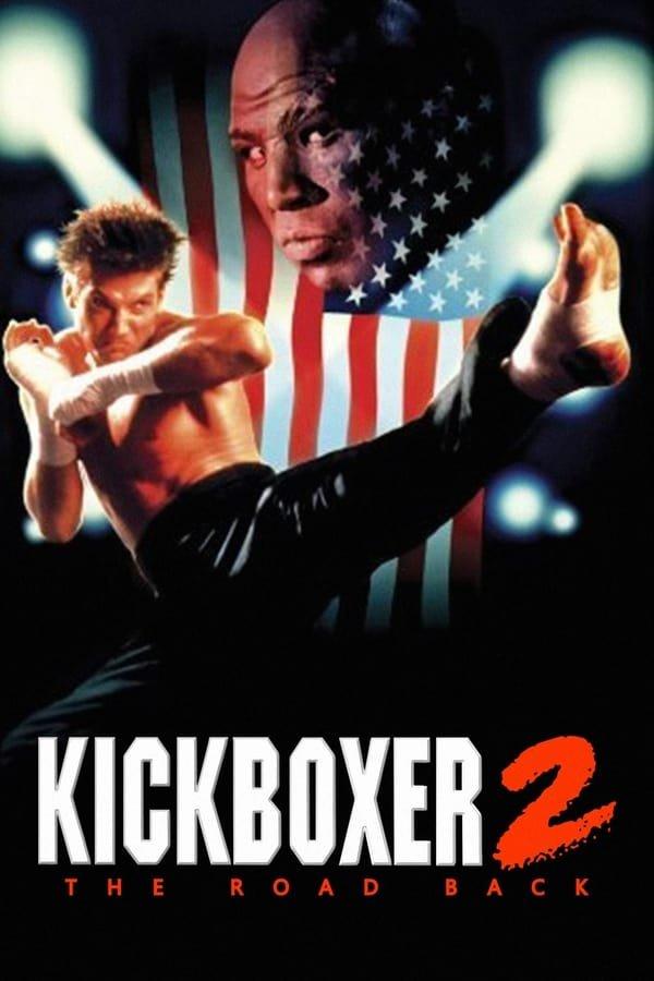 კიკბოქსიორი 2: უკან დასაბრუნებელი გზა / Kickboxer 2: The Road Back