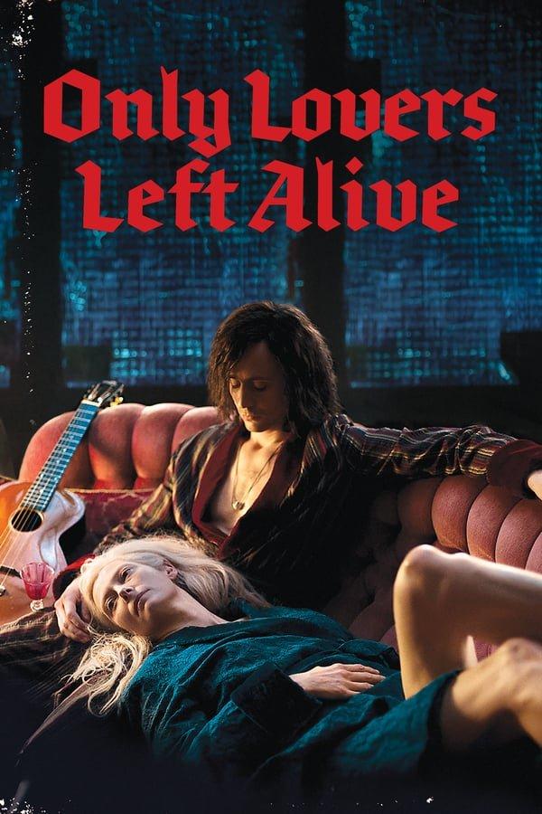 მხოლოდ საყვარლები გადარჩებიან / Only Lovers Left Alive