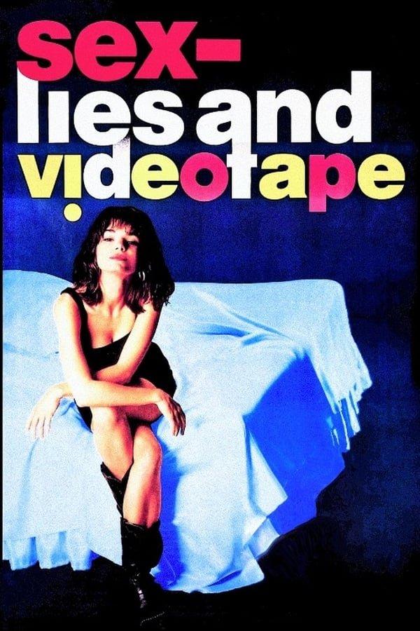 სექსი, ტყუილი და ვიდეოკასეტა / Sex, Lies, and Videotape