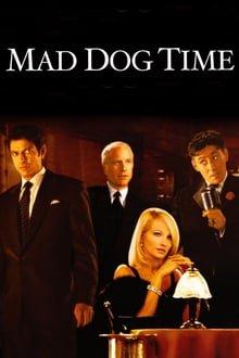 ცოფიანი ძაღლების ხანა / Mad Dog Time