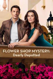 ყვავილების მაღაზიის საიდუმლო: ძვირადღირებული სათავსო Flower Shop Mystery: Dearly Depotted